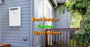 Best Outdoor Tank-less Water Heater