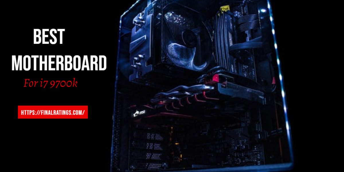 Top 8 Best Motherboard For i7 9700k in 2021