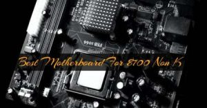 Best-Motherboard-For-8700-Non-K-In-2021-Reviews-Buying-Guide-1200x600