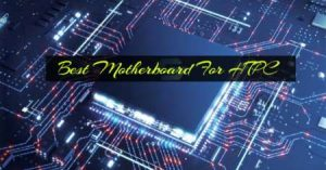 Best-Motherboard-For-HTPC-In-2021-Reviews-Buying-Guide